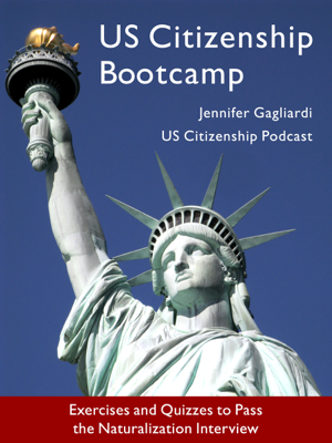US Citizenship Bootcamp: Exercises and Quizzes to Pass the Naturalization Interview (Updated 2017) - Jennifer Gagliardi book