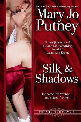 Silk and Shadows - Mary Jo Putney - Mary Jo Putney