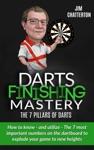Darts Finishing Mastery The 7 Pillars Of Darts