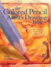 Colored Pencil Artists Drawing Bible