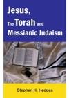 Jesus The Torah And Messianic Judaism