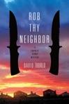 Rob Thy Neighbor