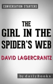 THE GIRL IN THE SPIDERS WEB: BY DAVID LAGERCRANTZ  CONVERSATION STARTERS: A LISBETH SALANDER NOVEL, CONTINUING STIEG LARSSONS MILLENNIUM SERIES