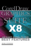 Corel Draw Graphics Suite X8 An Easy Guide To The Best Features