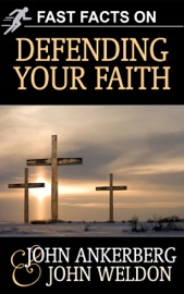 Fast Facts on Defending Your Faith