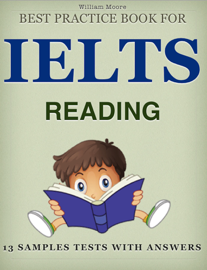 Best Practice Book for IELTS Reading : 13 Samples Tests with Answers