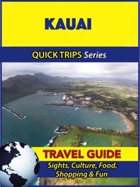 KAUAI TRAVEL GUIDE (QUICK TRIPS SERIES)