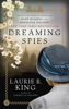 Laurie R. King - Dreaming Spies bild