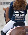 When Two Spines Align Dressage Dynamics