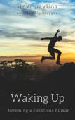 Waking Up: Becoming a Conscious Human
