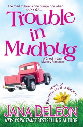 Jana DeLeon - Trouble in Mudbug