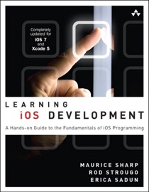 Learning iOS Development: A Hands-on Guide to the Fundamentals of iOS Programming - Maurice Sharp, Erica Sadun & Rod Strougo