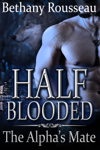 Half-Blooded: The Alpha's Mate (A BBW Shifter Erotic Romance)