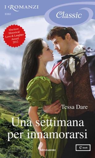 Una settimana per innamorarsi (I Romanzi Classic) - Tessa Dare