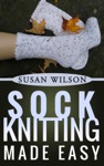 Sock Knitting Made Easy