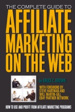 The Complete Guide To Affiliate Marketing On The Web