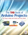 The TAB Book Of Arduino Projects 36 Things To Make With Shields And Proto Shields