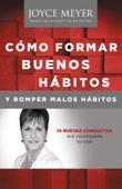 Cómo Formar Buenos Hábitos y Romper Malos Hábitos Book Cover