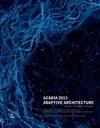ACADIA 2013 Adaptive Architecture