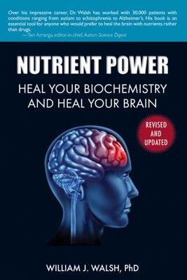 Nutrient Power - William J. Walsh book
