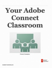 Your Adobe Connect Classroom by Robert Rosenbaum on