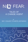 No Fear Tales Of A Change Agent Or Why I Couldnt Fix Nortel Networks