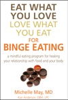 Eat What You Love Love What You Eat For Binge Eating