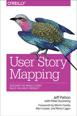 User Story Mapping - Jeff Patton & Peter Economy book