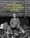 The Encyclopedia Of Cajun  Creole Cuisine