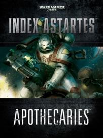INDEX ASTARTES: APOTHECARIES