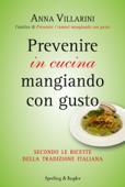 Prevenire in cucina mangiando con gusto Book Cover
