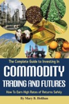 The Complete Guide To Investing In Commodity Trading  Futures