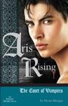Aris Rising The Court Of Vampires