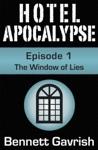 Hotel Apocalypse 1 The Window Of Lies