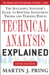 Technical Analysis Explained Fifth Edition The Successful Investors Guide To Spotting Investment Trends And Turning Points