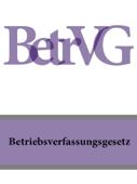 Betriebsverfassungsgesetz - BetrVG 2016