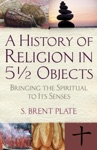 A History Of Religion In 5 Objects