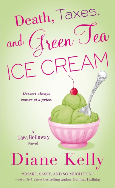 Death Taxes And Green Tea Ice Cream By Diane Kelly On Apple Books
