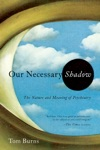 Our Necessary Shadow The Nature And Meaning Of Psychiatry