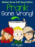 Prank Gone Wrong (Rebekah, Mouse & RJ: Special Edition)