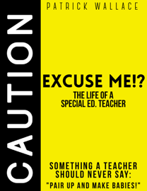 Excuse Me?! (The Life of a Special Ed. Teacher) book