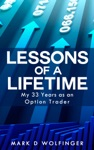Lessons Of A Lifetime My 33 Years As An Option Trader