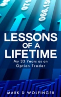 Lessons of a Lifetime: My 33 Years as an Option Trader
