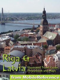 LATVIA & RIGA TRAVEL GUIDE (BALTIC STATES) ILLUSTRATED TRAVEL GUIDE, PHRASEBOOK AND MAPS. (MOBI TRAVEL)