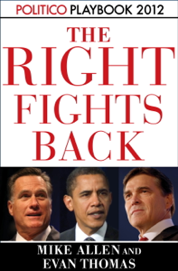 The Right Fights Back: Playbook 2012 (POLITICO Inside Election 2012) Summary