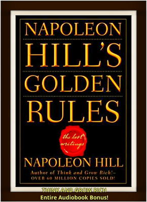Napoleon Hill's Golden Rules, The Lost Writings [Ultimate Edition] - Napoleon Hill book