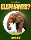 Do You Know Elephants Animals For Kids 3-5