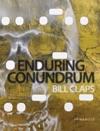 Bill Claps Enduring Conundrum