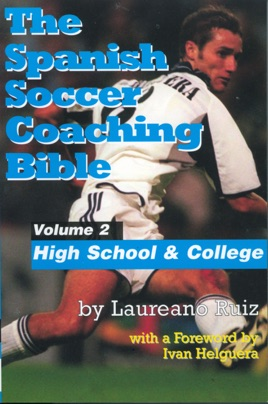 ‎The Spanish Soccer Coaching Bible - High School and College