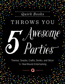 Quirk Books Throws You 5 Awesome Parties book